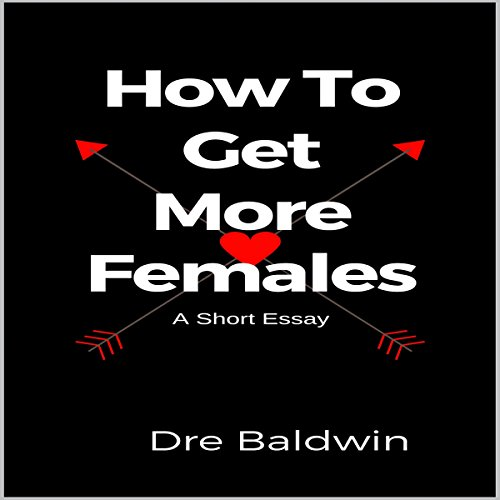 How to Get More Females audiobook cover art