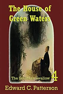 The House of Green Waters - Southern Swallow Book IV