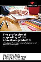 The professional upgrading of the education graduate