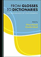 From Glosses to Dictionaries: The Beginnings of Lexicography