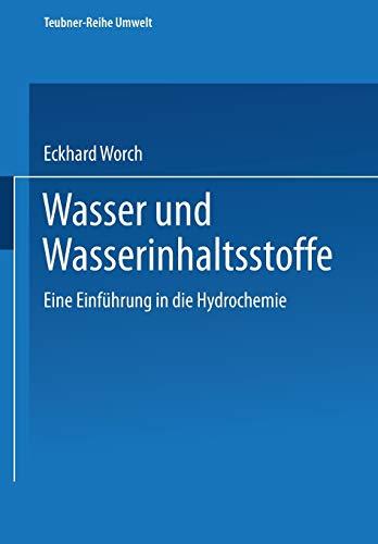 Wasser und Wasserinhaltsstoffe: Eine Einführung in die Hydrochemie (Teubner-Reihe Umwelt) (German Edition)