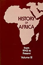 History of Africa v. 3; 1945 to the Present