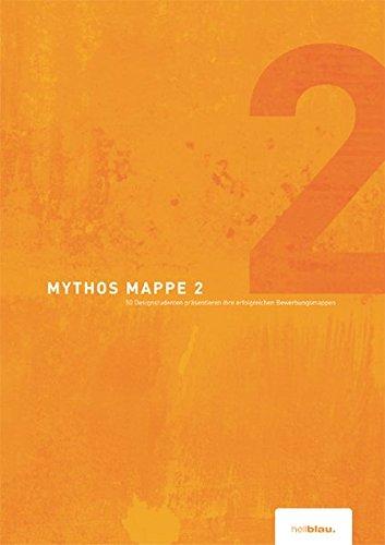 Mythos Mappe 2: 50 Designstudenten präsentieren ihre erfolgreichen Bewerbungsmappen