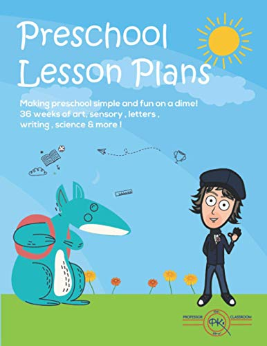Preschool Lesson Plans: Making preschool lesson plans simple and fun on a dime! 36 weeks of art  sensory  letters  writing  science  and more!