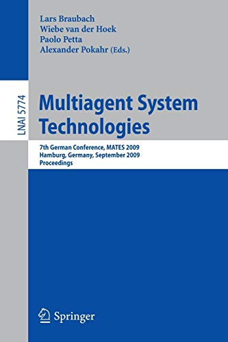 Multiagent System Technologies: 7th German Conference, MATES 2009 Hamburg, Germany, September 9-11, 2009 Proceedings (Lecture Notes in Computer ... Notes in Computer Science (5774), Band 5774)