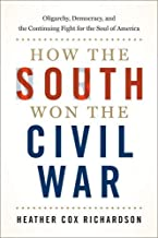 How the South Won the Civil War: Oligarchy, Democracy, and the Continuing Fight for the Soul of America PDF