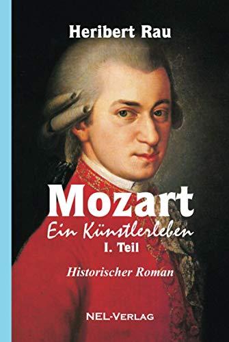 Mozart, ein Künstlerleben, I. Teil, Historischer Roman