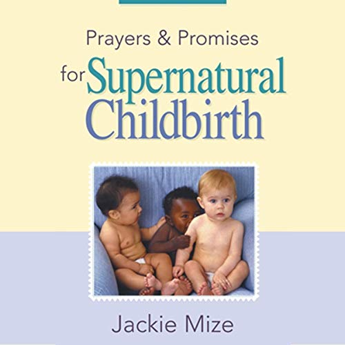 Prayers and Promises for Supernatural Childbirth audiobook cover art