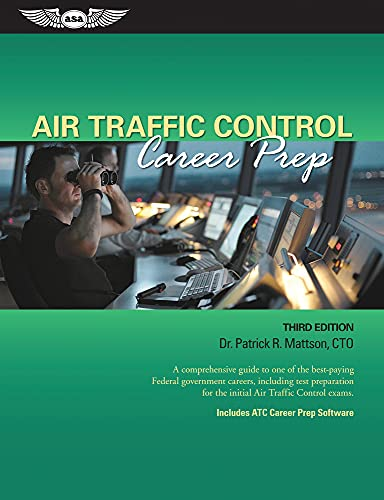 Air Traffic Control Career Prep: A Comprehensive Guide to One of the Best-Paying Federal Government Careers, Including Test Preparation for the Initial ATC Exams (Ebook PDF) (English Edition)
