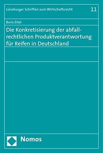 Die Konkretisierung der abfallrechtlichen Produktverantwortung für Reifen in Deutschland