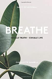 Breathe: Inhale Truth - Exhale Life