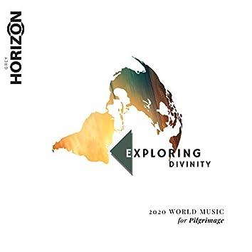 Exploring Divinity - 2020 World Music For Pilgrimage