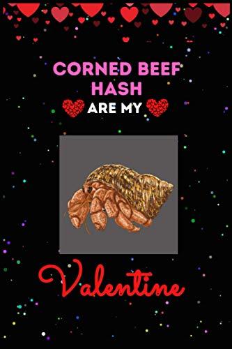 Corned Beef Are My Valentine Journal Notebook: Funny Fish Taco Valentine's Day Journal Notebook. For Men ,Women ,Friends, Couple, Girlfriend, ... for Valentine's Day, And Corned Beef lovers.