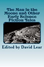 The Man in the Moone and Other Early Science Fiction Tales