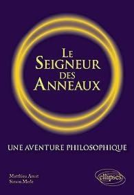 Le Seigneur des anneaux : Une aventure philosophique par Matthieu Amat