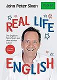 PONS Real life English: Der englische Sprachkurs aus dem echten Leben. Mit Audio+MP3-Download: Der Englisch-Sprachkurs aus dem echten Leben. Mit Audio+MP3-Download (PONS John Peter Sloan)