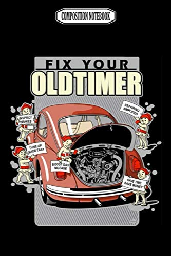 Composition Notebook: Fix your oldtimer car Journal Notebook Blank Lined Ruled 6x9 100 Pages