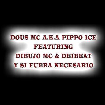 Y Si Fuera Necesario (feat. Dibujo Mc & Deibeat)
