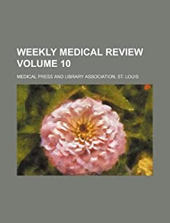 Weekly Medical Review Volume 10