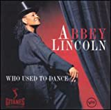 Songtexte von Abbey Lincoln - Who Used to Dance