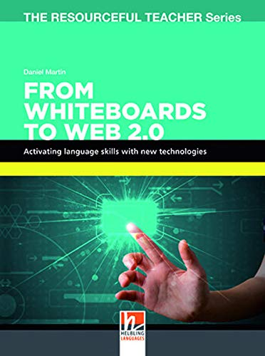 From Whiteboards to Web 2.0: Activating language skills with new technologies (The Resourceful Teacher Series)