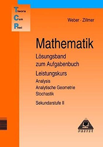 Theoria Cum Praxi, TCP, Mathematik Lösungsband zum Aufgabenbuch Leistungskurs