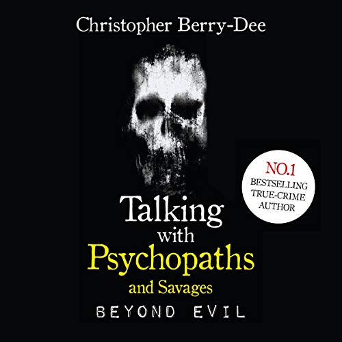 Page de couverture de Talking With Psychopaths and Savages