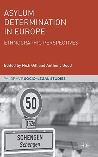 Asylum Determination in Europe: Ethnographic Perspectives (Palgrave Socio-Legal Studies)