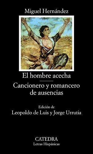 El hombre acecha; Cancionero y romancero de ausencias (Letras Hispánicas)