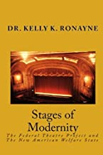 Stages of Modernity: The Federal Theatre Project and The New American Welfare State