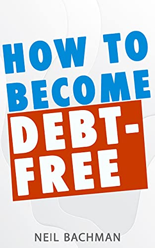 How To Become Debt-Free: A minimalist guide of how to pay down debt. Use proven knowledge and new technologies to pay off your loan quickly.