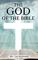 The God of the Bible Vol. I: In This Book You Will Find the Name of God Every Time It Appears in the Bible