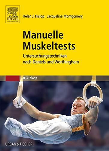 Manuelle Muskeltests: Untersuchungstechniken nach Daniels und Worthingham