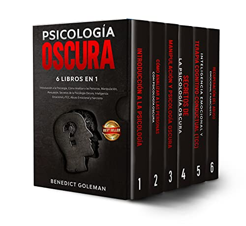 PSICOLOGÍA OSCURA 6 EN 1-DARK PSYCHOLOGY: Introducción a la Psicología,Cómo Analizar a las Personas,Manipulación,Persuasión,Secretos de la Psicología Oscura,Inteligencia Emocional,TCC,Abuso Emocional