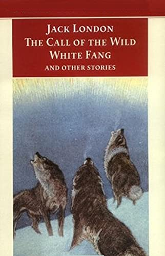 The Call of the Wild, White Fang and Other Stories (English Edition)