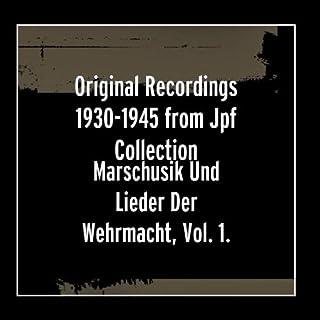 Marschusik Und Lieder Der Wehrmacht, Vol. 1.