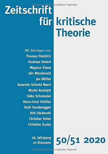 Zeitschrift für kritische Theorie / Zeitschrift für kritische Theorie, Heft 50/51: 26. Jahrgang (2020): 26. Jahrgang, Heft 50/51 - 2020