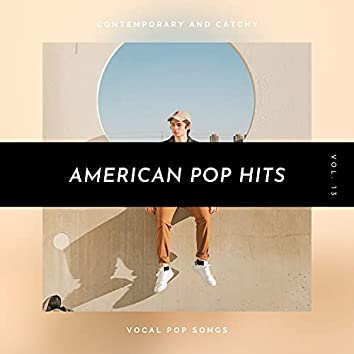 American Pop Hits - Contemporary And Catchy Vocal Pop Songs, Vol. 13