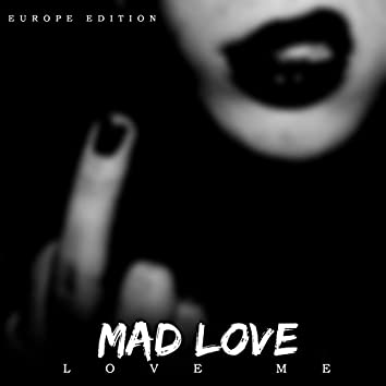Love Me (Europe Edition)