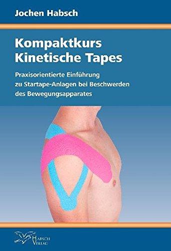 Kompaktkurs Kinetische Tapes: Praxisorientierte Einführung zu Startape-Anlagen bei Beschwerden des Bewegungsapparates