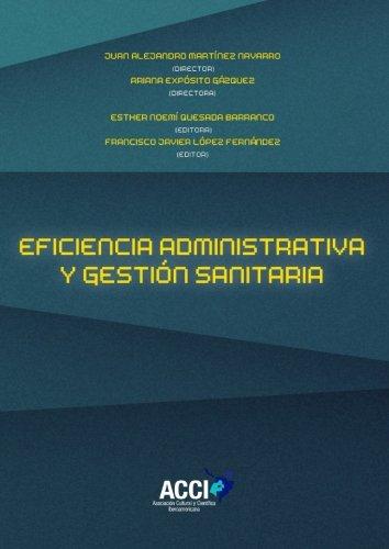 Eficiencia administrativa y gestión sanitaria (Fuera de colección) (Spanish Edition)