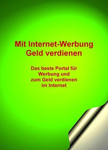 Mit Internet-Werbung Geld verdienen: Das beste Portal für Werbung und zum Geld verdienen im Internet