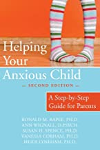 Helping Your Anxious Child: A Step-by-Step Guide for Parents PDF