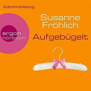 Aufgebügelt                   Autor:                                                                                                                                 Susanne Fröhlich                               Sprecher:                                                                                                                                 Susanne Fröhlich                      Spieldauer: 5 Std. und 6 Min.     195 Bewertungen     Gesamt 4,4