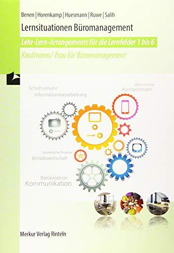 Lernsituationen Büromanagement - Lernfelder 1-6: Kaufmann/-frau für Büromanagement