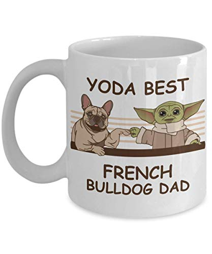 Yoda Best French Bulldog Dad - Novelty Gift Mugs for Dog Lovers - Co-Workers Birthday Present, Anniversary, Valentines, Special Occasion, Dads, Moms, Family, Christmas - 11oz Funny Coffee Mug