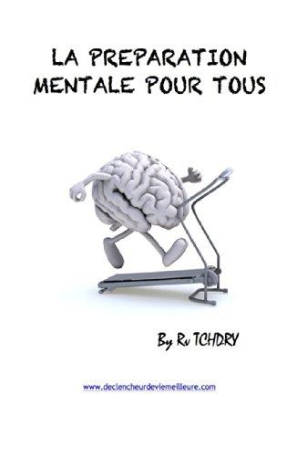 La préparation mentale pour tous By Rv Tchdry: [ Comment faire briller le diamant qui est en vous avec des techniques performantes ] (French Edition)