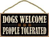 SJT ENTERPRISES, INC. Dogs Welcome People Tolerated 5' x 10' Wood Sign Plaque (SJT94125)