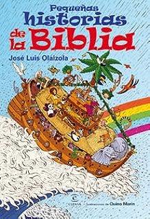 Pequeñas historias de la Biblia LIBROS INFANTILES Y JUVENILES: Amazon.es: Olaizola, José Luis: Libros
