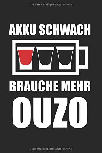 Akku Schwach Brauche Mehr Ouzo: Ouzo & Griechenland Notizbuch 6'x9' Griechisch Geschenk für Schnaps & Griechische Flagge